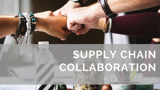 Supply chain collaboration - 5 questions to ask
