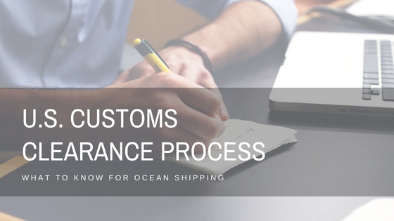 US customs clearance process for ocean shipping